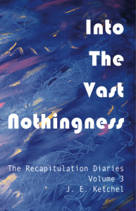 Volume 3 The Recapitulation Diaries By Jan Ketchel
